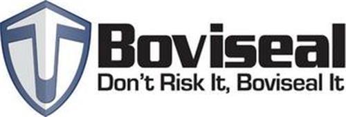 BOVISEAL DON'T RISK IT, BOVISEAL IT