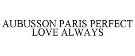AUBUSSON PARIS PERFECT LOVE ALWAYS