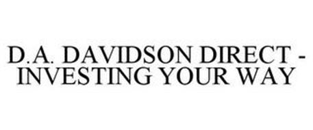 D.A. DAVIDSON DIRECT - INVESTING YOUR WAY