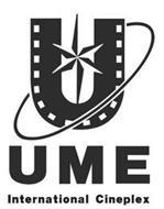U UME INTERNATIONAL CINEPLEX