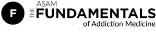 F THE ASAM FUNDAMENTALS OF ADDICTION MEDICINE