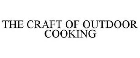 THE CRAFT OF OUTDOOR COOKING