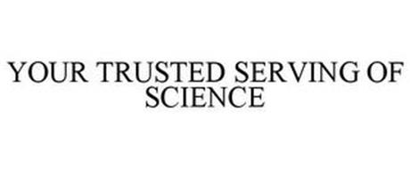 YOUR TRUSTED SERVING OF SCIENCE