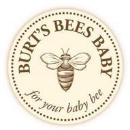 BURT'S BEES BABY FOR YOUR BABY BEE