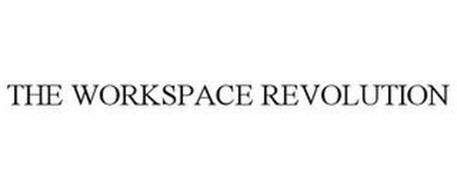 THE WORKSPACE REVOLUTION