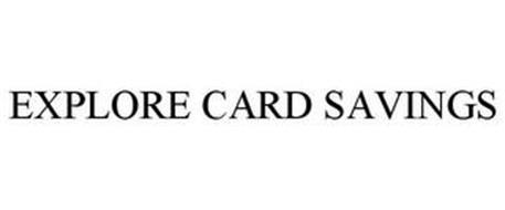 EXPLORE CARD SAVINGS