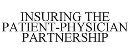 INSURING THE PATIENT-PHYSICIAN PARTNERSHIP