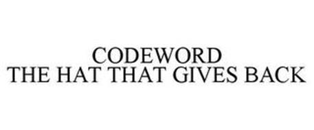 CODEWORD THE HAT THAT GIVES BACK