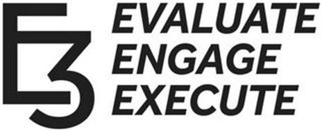 E3 EVALUATE ENGAGE EXECUTE