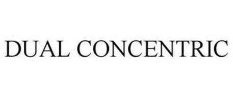 DUAL CONCENTRIC