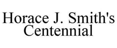 HORACE J. SMITH'S CENTENNIAL