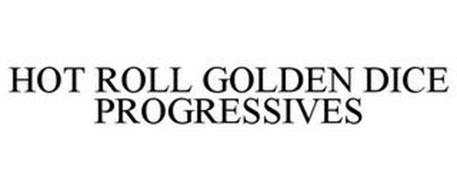 HOT ROLL GOLDEN DICE PROGRESSIVES