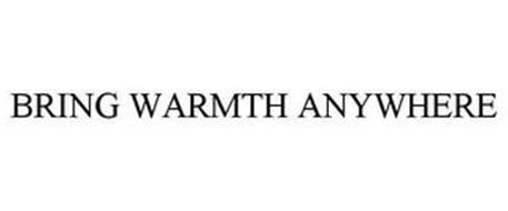 BRING WARMTH ANYWHERE