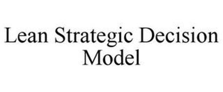 LEAN STRATEGIC DECISION MODEL