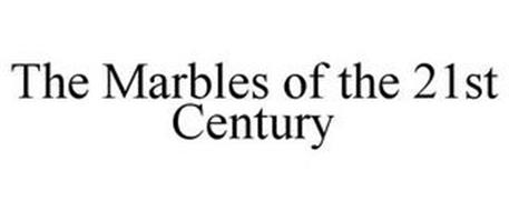 THE MARBLES OF THE 21ST CENTURY
