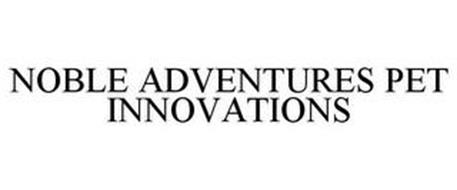 NOBLE ADVENTURES PET INNOVATIONS