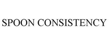 SPOON CONSISTENCY