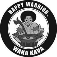 HAPPY WARRIOR WAKA KAVA