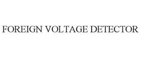 FOREIGN VOLTAGE DETECTOR