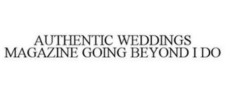 AUTHENTIC WEDDINGS MAGAZINE GOING BEYOND I DO