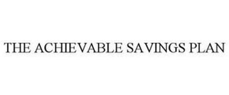 THE ACHIEVABLE SAVINGS PLAN