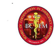 BOARD OF CERTIFICATION IN EMERGENCY MEDICINE, ORGANIZED IN 1986, BCEM