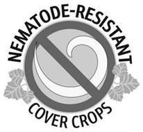NEMATODE-RESISTANT COVER CROPS