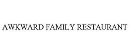 AWKWARD FAMILY RESTAURANT