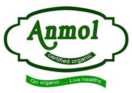 ANMOL CERTIFIED ORGANIC GO ORGANIC ... LIVE HEALTHY