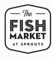 THE FISH MARKET AT SPROUTS