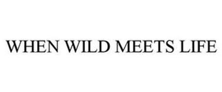 WHEN WILD MEETS LIFE