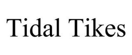 TIDAL TIKES