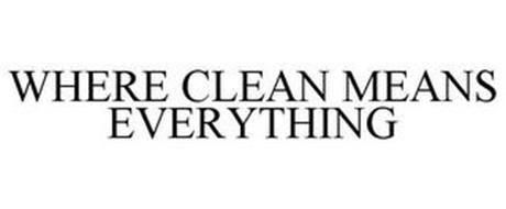 WHERE CLEAN MEANS EVERYTHING