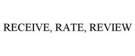 RECEIVE, RATE, REVIEW