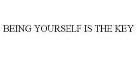 BEING YOURSELF IS THE KEY