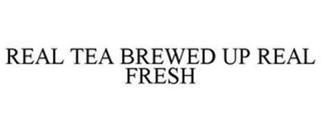 REAL TEA BREWED UP REAL FRESH