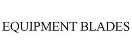 EQUIPMENT BLADES