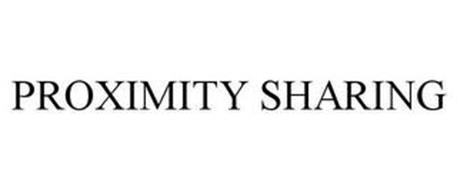 PROXIMITY SHARING