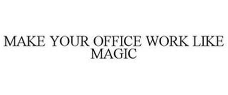 MAKE YOUR OFFICE WORK LIKE MAGIC