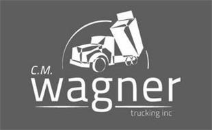 C.M. WAGNER TRUCKING INC.