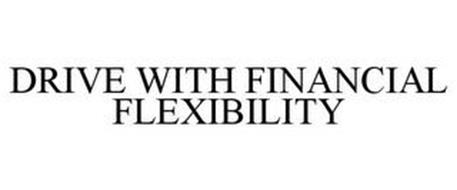 DRIVE WITH FINANCIAL FLEXIBILITY