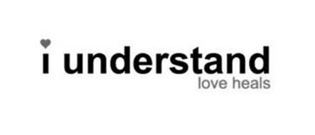 I UNDERSTAND LOVE HEALS