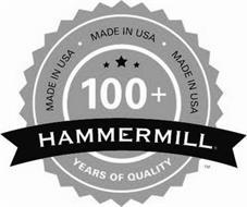 MADE IN USA MADE IN USA MADE IN USA YEARS OF QUALITY 100 + HAMMERMILL