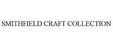 SMITHFIELD CRAFT COLLECTION