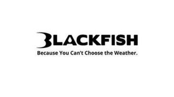BLACKFISH BECAUSE YOU CAN'T CHOOSE THE WEATHER