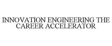 INNOVATION ENGINEERING THE CAREER ACCELERATOR