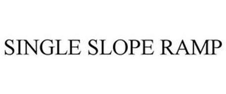 SINGLE SLOPE RAMP