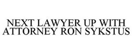 NEXT LAWYER UP WITH ATTORNEY RON SYKSTUS