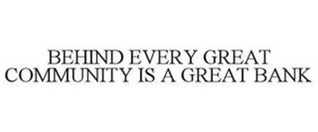 BEHIND EVERY GREAT COMMUNITY IS A GREATBANK