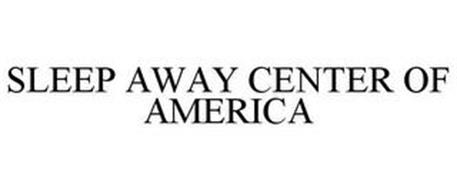 SLEEP AWAY CENTER OF AMERICA
